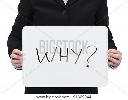 Holding whiteboard with the word why