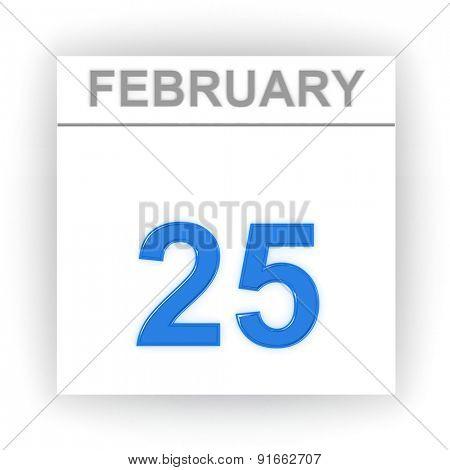 February 25. Day on the calendar. 3d