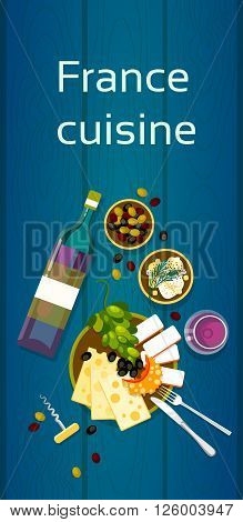 French Cuisine Cheese Wine Grapes Olives Wooden Textured Table Flat Vector Illustration