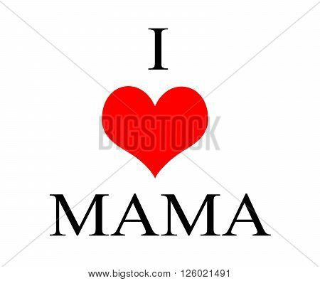 I love mama simple text with red heart