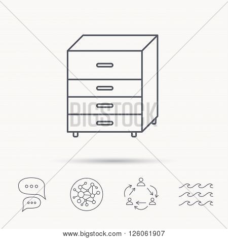 Chest of drawers icon. Interior commode sign. Global connect network, ocean wave and chat dialog icons. Teamwork symbol.