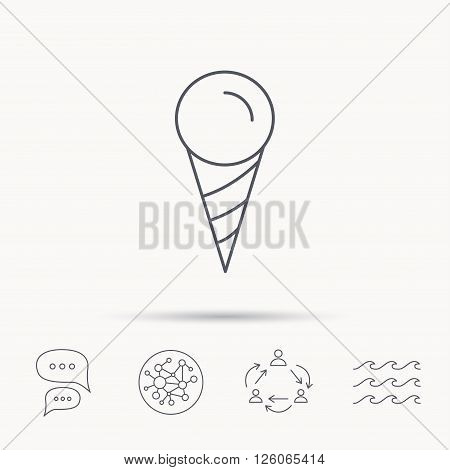 Ice cream icon. Sweet dessert in waffle cone sign. Frozen food symbol. Global connect network, ocean wave and chat dialog icons. Teamwork symbol.