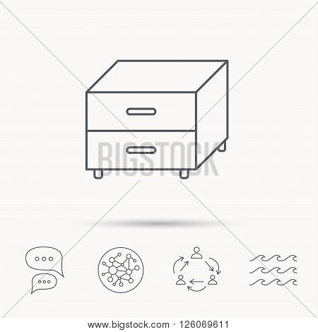 Nightstand icon. Bedroom furniture sign. Global connect network, ocean wave and chat dialog icons. Teamwork symbol.