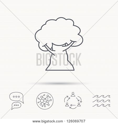Oak tree icon. Forest wood sign. Nature environment symbol. Global connect network, ocean wave and chat dialog icons. Teamwork symbol.