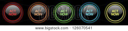 act now colored web icons set on black background