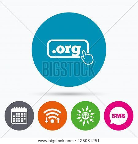 Wifi, Sms and calendar icons. Domain ORG sign icon. Top-level internet domain symbol with hand pointer. Go to web globe.
