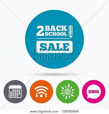 Wifi, Sms and calendar icons. Back to school sign icon. Back 2 school pencil sale symbol. Go to web globe.