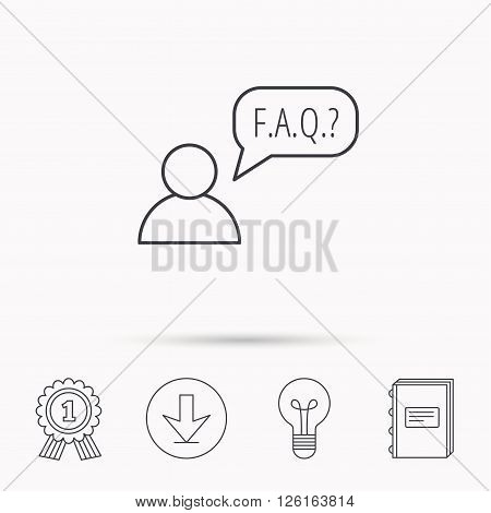FAQ service icon. Support speech bubble sign. Human symbol. Download arrow, lamp, learn book and award medal icons.