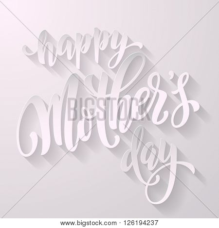 Mothers day white card. Happy Mothers Day lettering. Paper cut hand drawn lettering vector illustration.