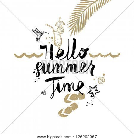 Hello Summer Time - Summer holidays and vacation hand drawn vector illustration. Handwritten calligraphy quotes.