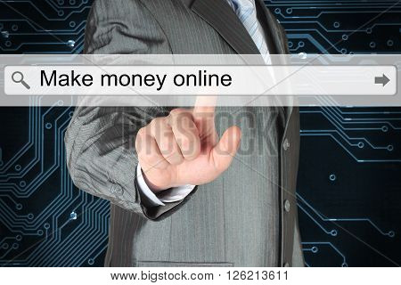 Businessman pushing virtual search bar with make money online words on digital background