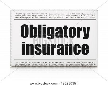 Insurance concept: newspaper headline Obligatory Insurance