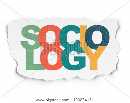 Education concept: Sociology on Torn Paper background