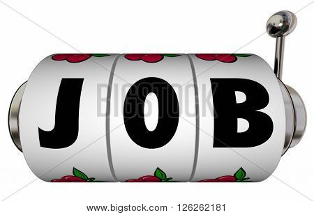 Job Slot Machine Wheels Win New Work Position Word Letters