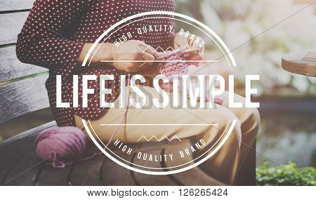 Life is Simple Relax Simplicity Healthy Life Concept