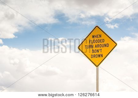 When flooded turn around don't drown - Road sign