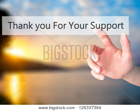 Thank You For Your Support - Hand Pressing A Button On Blurred Background Concept On Visual Screen.