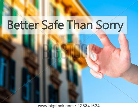 Better Safe Than Sorry - Hand Pressing A Button On Blurred Background Concept On Visual Screen.