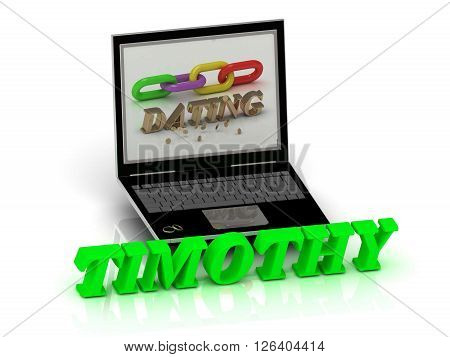 TIMOTHY- Name and Family bright letters near Notebook and inscription Dating on a white background