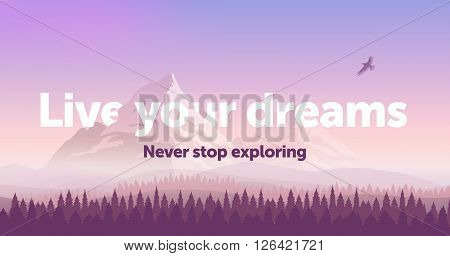 banner template with text 'Live your dreams'. Snowy mountains gradient sunset sky and the pine forest. Silhouette of an eagle flying in the sky.
