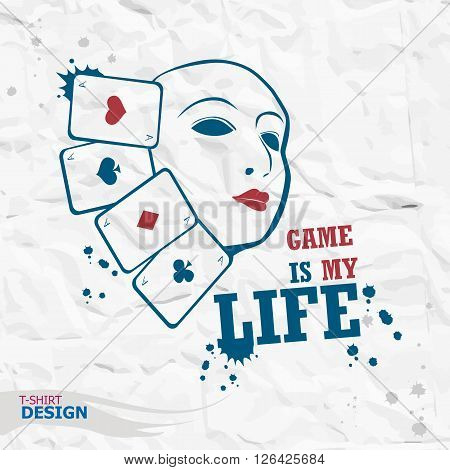 Tragicomic Theater Masks and ace. Geme typography t-shirt graphics. Game is my life
