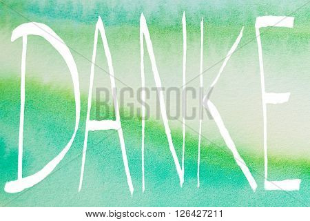 Thank You In German Language - Danke - Hand Painted Letters On Green Watercolor Paper Texture
