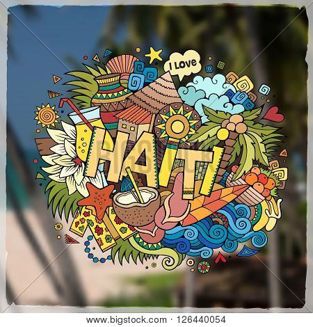 Haiti hand lettering and doodles elements and symbols emblem. Vector blurred background