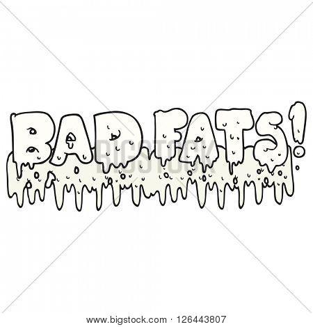 freehand drawn cartoon bad fats