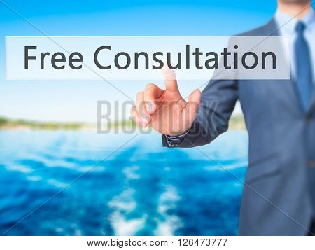 Free Consultation - Businessman Hand Pressing Button On Touch Screen Interface.