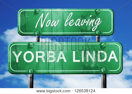 Now leaving yorba linda road sign with blue sky