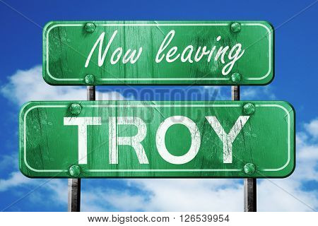 Now leaving troy road sign with blue sky