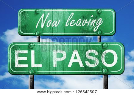 Now leaving el paso road sign with blue sky