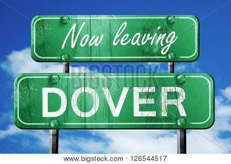 Now leaving dover road sign with blue sky