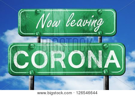 Now leaving corona road sign with blue sky