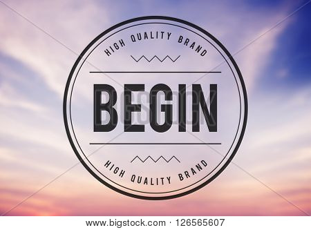 Begin New Business Start Launch Beginning Concept