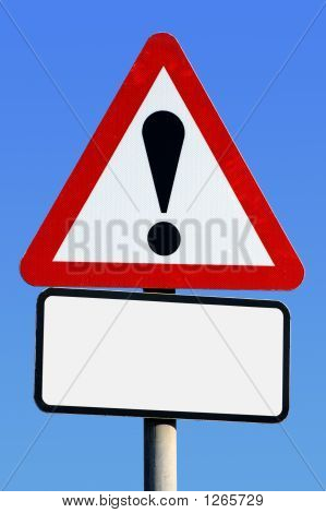 Exclamation Road Sign With A Blank Space For Text.