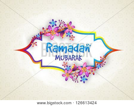 Colourful flowers decorated, Beautiful greeting card design for Holy Month of Muslim Community, Ramadan Mubarak celebration.