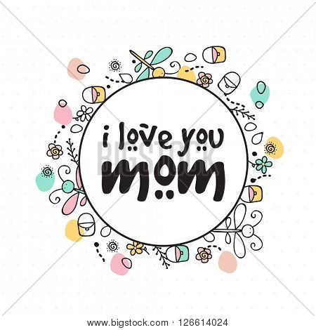 Elegant greeting card design with stylish text I Love You Mom for Happy Mother's Day celebration.
