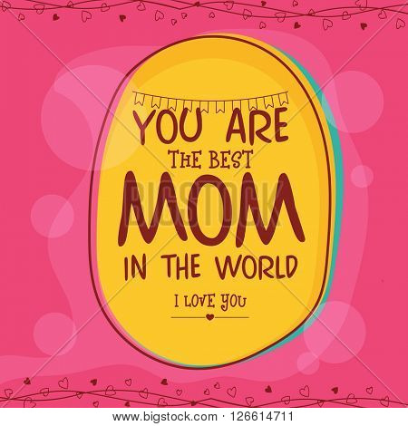 Elegant greeting card design with stylish text You are the Best Mom in the World for Happy Mother's Day celebration.