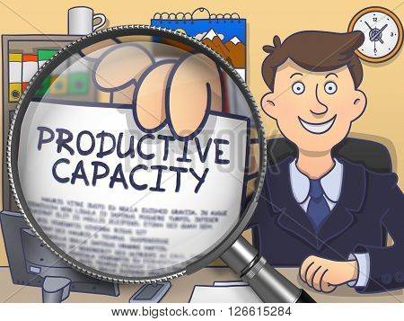 Man in Office Workplace Holds Out a Paper with Inscription Productive Capacity. Closeup View through Magnifying Glass. Multicolor Doodle Illustration.