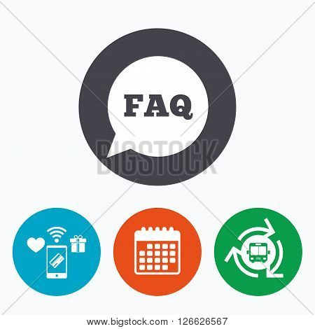 FAQ information sign icon. Help speech bubble symbol. Mobile payments, calendar and wifi icons. Bus shuttle.