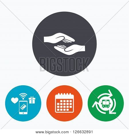 Helping hands sign icon. Charity or endowment symbol. Human palm. Mobile payments, calendar and wifi icons. Bus shuttle.