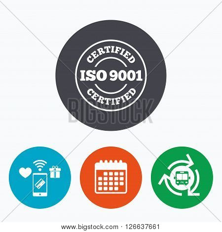 ISO 9001 certified sign icon. Certification stamp. Mobile payments, calendar and wifi icons. Bus shuttle.
