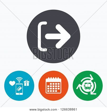 Logout sign icon. Sign out symbol. Arrow icon. Mobile payments, calendar and wifi icons. Bus shuttle.