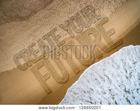 Create Your Future written on the beach
