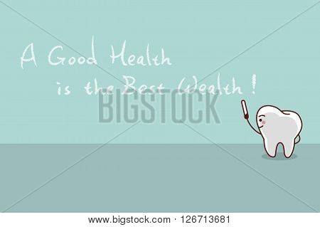 cartoon tooth with slogana good health is the best wealth great for dental care concept