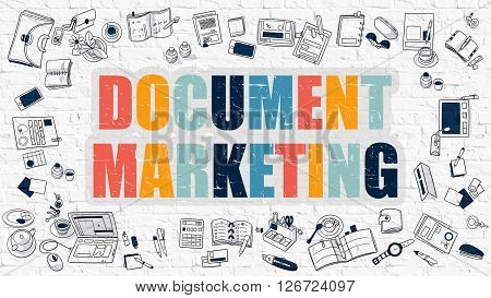 Document Marketing. Multicolor Inscription on White Brick Wall with Doodle Icons Around. Modern Style Illustration with Doodle Design Icons. Document Marketing on White Brickwall Background.