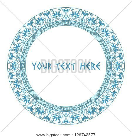 Round frame with text. Greek traditional borders. In blue color isolated on white background. Vector illustrations.