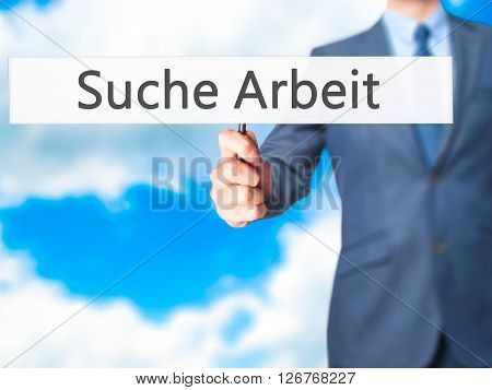 Suche Arbeit (job Search In German) - Businessman Hand Holding Sign