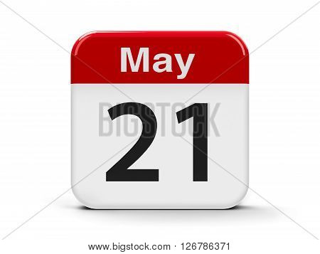Calendar web button - The Twenty First of May - World Day for Cultural Diversity for Dialogue and Development three-dimensional rendering 3D illustration